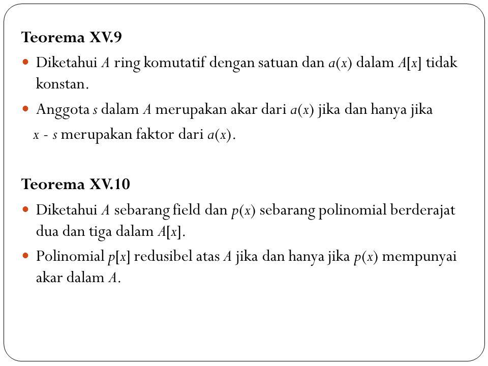 Teorema XV.9 Diketahui A ring komutatif dengan satuan dan a(x) dalam A[x] tidak konstan.